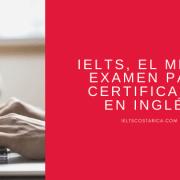 ielts-certificado-certificacion-de-ingles-examen-nivel-COSTA-RICA